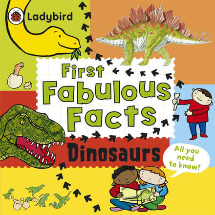 LadyBird First Fabulous Facts Dinosaurs
