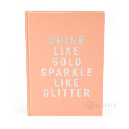 Shine Like Gold Sparkle Like Glitter Notebook