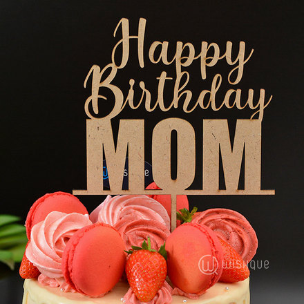 Happy Birthday Mom Wooden Cake Topper